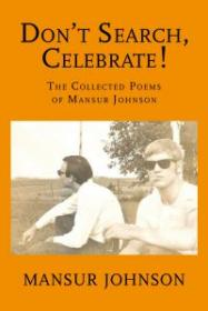 Don't Search, Celebrate! The Collected Poems of Mansur Johnson