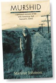 Murshid, a personal memoir of life with American Sufi Samuel L. Lewis